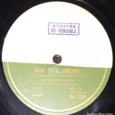 Discos de pizarra: DISCOS 78 RPM - LOS REVELLERS - CORO - PIANO - DISCO MUESTRA - WAS IT A DREAM? - RAQUEL - PIZARRA. Lote 139276878