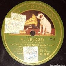 Discos de pizarra: DISCOS 78 RPM - LA YANKEE - TINA DE JARQUE - ALADY - OFELIA CORTESINA - CORO - AL URUGUAY - PIZARRA. Lote 139875662