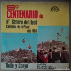 Discos de pizarra: 6º CENTENARIO Nª SEÑORA DE LLEDÓ CASTELLÓN DE LA PLANA - ROLLO Y CANYA EP BERTA . Lote 140734574