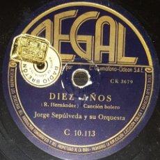 Discos de pizarra: DISCOS 78 RPM - JORGE SEPÚLVEDA - ORQUESTA - BOLERO - DIEZ AÑOS - EL MAR Y TÚ - PIZARRA. Lote 142389814
