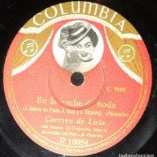 Discos de pizarra: DISCOS 78 RPM - CARMEN DE LIRIO - ORQUESTA - COLUMBIA FOTO - EN LA NOCHE DE BODA - PIZARRA. Lote 142393358