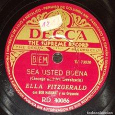 Discos de pizarra: DISCOS 78 RPM - ELLA FITZGERALD - BOB HAGGART - ORQUESTA - JAZZ - SEA USTED BUENA - PIZARRA. Lote 143135730