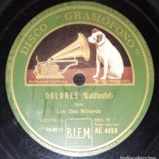 Discos de pizarra: DISCO 78 RPM - GRAMOFONO - LOS DOS WILLARDS - ESPAÑA - DOLORES - PIZARRA. Lote 146226246