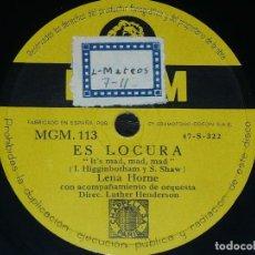 Discos de pizarra: DISCO 78 RPM - MGM - LENA HORNE - ORQUESTA - ES LOCURA - ME HACE CREER QUE ES MIO - PIZARRA. Lote 147055306