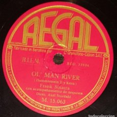 Discos de pizarra: DISCO 78 RPM - REGAL - FRANK SINATRA - ORQUESTA - OL´ MAN RIVER / STORMY WEATHER - RARO - PIZARRA. Lote 147149982