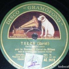 Discos de pizarra: DISCO 78 RPM - GRAMOFONO - SOCIEDAD CORAL DE BILBAO - GURIDI - CANCION POPULAR VASCA - PIZARRA. Lote 147439274