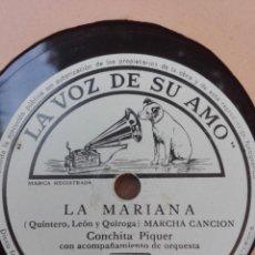 Discos de pizarra: CONCHITA PIQUER-LA MARIANA-MUY BUEN ESTDO. Lote 147486686