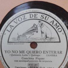 Discos de pizarra: CONCHITA PIQUER-YO NO ME QUIERO ENTERAR-MUY BUEN ESTADO. Lote 147487238
