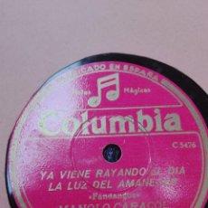 Discos de pizarra: MANOLO CARACOL-YA VIENE RAYANDO EL DIA-MUY BUEN ESTADO. Lote 147488622