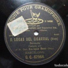 Discos de pizarra: ENRIQUE BEUT - LUCAS DEL CIGARRAL, SERENATA (VIVES) - G&T 62964. Lote 147725942