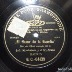 Discos de pizarra: MONTESINOS, ARANA - EL HUSAR DE LA GUARDIA, DÚO DEL MINUÉ - G&T 64139. Lote 147905682