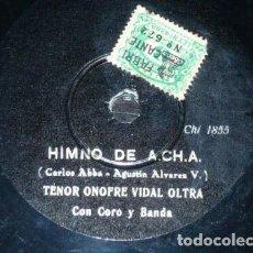 Discos de pizarra: DISCO 78 RPM - GRABACION PRIVADA - ONOFRE VIDAL OLTRA - CHILE - TENOR - HIMNO DE A.CH.A. - PIZARRA. Lote 148773258