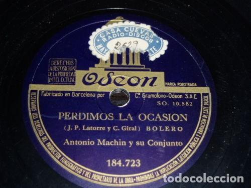 DISCO 78 RPM - ODEON - ANTONIO MACHIN - CONJUNTO - BOLERO - NADA - PERDIMOS LA OCASION - PIZARRA (Música - Discos - Pizarra - Solistas Melódicos y Bailables)