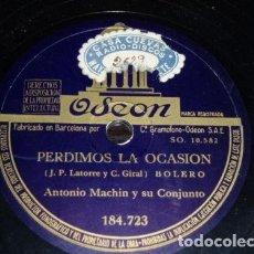 Discos de pizarra: DISCO 78 RPM - ODEON - ANTONIO MACHIN - CONJUNTO - BOLERO - NADA - PERDIMOS LA OCASION - PIZARRA. Lote 148904446