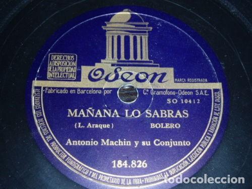 DISCO 78 RPM - ODEON - ANTONIO MACHIN - CONJUNTO - CUBA - BOLERO - MAÑANA LO SABRAS - PIZARRA (Música - Discos - Pizarra - Solistas Melódicos y Bailables)