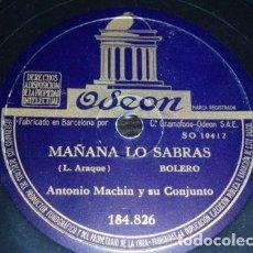 Discos de pizarra: DISCO 78 RPM - ODEON - ANTONIO MACHIN - CONJUNTO - CUBA - BOLERO - MAÑANA LO SABRAS - PIZARRA. Lote 148905950