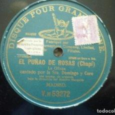 Discos de pizarra: SRA DOMINGO Y CORO. EL PUÑAO DE ROSAS. CHAPÍ. Lote 149088262