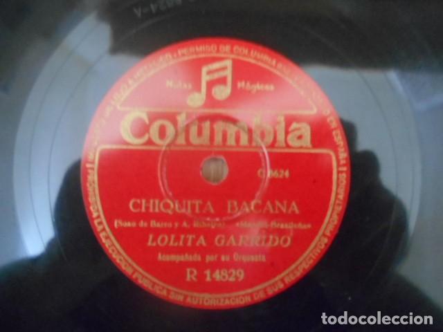 Discos de pizarra: DISCO PIZARRA COLUMBIA , R 14829 , CHIQUITA BACANA , BOLERO , LOLITA GARRIDO . 186667 . - Foto 2 - 149476886