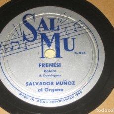 Discos de pizarra: SALVADOR MUÑOS - FRENESI - NOCHE AZUL . Lote 149633194