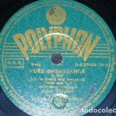 Discos de pizarra: DISCO 78 RPM - POLYPHON - AASE ZIEGLER - VORE BORNESANGE - ROGER HENRIKSEN - DINAMARCA - PIZARRA. Lote 149788274