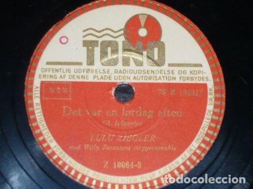 DISCOS 78 RPM - TONO - LULU ZIEGLER - DANES - PIGE TRAED VARSOMT - DET VAR EN LORDAG AFTEN - PIZARRA (Música - Discos - Pizarra - Otros estilos)