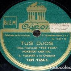 Discos de pizarra: DISCO 78 RPM - ODEON - E. VACHER - ORQUESTA - FOXTROT - TUS OJOS - ESPAÑA - VALS MUSETTE - PIZARRA. Lote 150006738