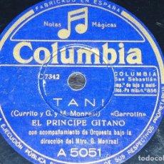 Discos de pizarra - DISCO 78 RPM - COLUMBIA - EL PRINCIPE GITANO - ANTONIO VARGAS - GUITARRA - TANI - GARROTIN - PIZARRA - 150726746