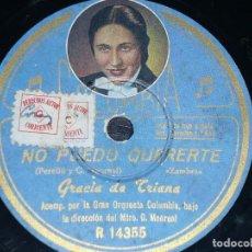 Discos de pizarra: DISCO 78 RPM - COLUMBIA FOTO - GRACIA DE TRIANA - ORQUESTA - NO PUEDO QUERERTE - ZAMBRA - PIZARRA. Lote 150728486