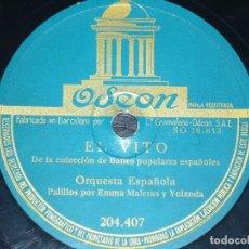 Discos de pizarra - DISCO 78 RPM - ODEON - ORQUESTA ESPAÑOLA - EMMA MALERAS Y YOLANDA - PALILLOS - EL VITO - PIZARRA - 150746234