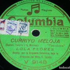 Discos de pizarra: DISCO 78 RPM - COLUMBIA - LOLA FLORES - ORQUESTA - POR ESA VEREA - CURRIYO MELOJA - PIZARRA. Lote 151087958