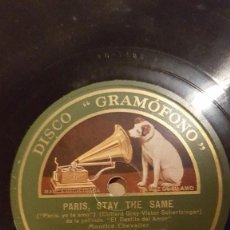 Discos de pizarra: DISCO 78 RPM - GRAMOFONO - MAURICE CHEVALIER - BARITONO - ORQUESTA - PARIS, STAY THE SAME - PIZARRA . Lote 151357002