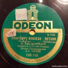 Discos de pizarra: DISCO 78 RPM - ODEON - ROGER MONTEAUX - THOME - PRINTEMPS NOUVEAU RETOUR - CHANCE - PIZARRA. Lote 151401726