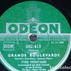 Discos de pizarra: DISCO 78 RPM - ODEON - YVES MONTAND - BOB CASTELLA - GRANDS BOULEVARDS - RUE LEPIC - PIZARRA. Lote 151408870