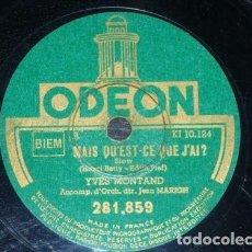 Discos de pizarra: DISCO 78 RPM - ODEON - YVES MONTAND - ORQUESTA - MAIS QU´EST CE QUE J´AI? - SLOW - VALS - PIZARRA. Lote 151410678