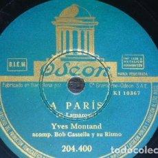 Discos de pizarra: DISCO 78 RPM - ODEON - YVES MONTAND - BOB CASTELLA - RITMO - MOI J´M´ EN FOUS - A PARIS - PIZARRA. Lote 151411890