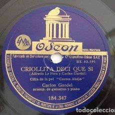 Discos de pizarra: CARLOS GARDEL - CRIOLLITA DECÍ QUE SÍ / CUESTA ABAJO - ODEON 184.347. Lote 151837750