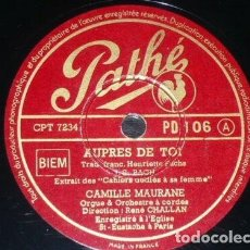 Discos de pizarra: DISCO 78 RPM - PATHE - CAMILLE MAURANE - FRANCIA - AUPRES DE TOI - BACH - CLERAMBAULT - PIZARRA. Lote 151850082