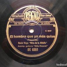 Discos de pizarra: ROCIO VEGA ( NIÑA DE LA ALFALFA ).EL HOMBRE QUE MAS QUISE-ENFERMA DE GRAVEDAD..78 RPM.REGAL. Lote 151889974