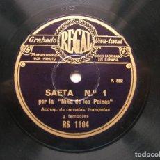 Discos de pizarra: NIÑA DE LOS PEINES.SAETA Nº 1./ CARTAGENERAS. DISCO RPM REGAL.. Lote 151896086