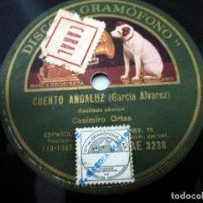 Discos de pizarra: CASIMIRO ORTAS 'CUENTO ANDALUZ' / 'VIVA EL CEROTE'. DISCO PIZARRA PARA GRAMÓFONO.. Lote 151949938