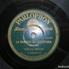 Discos de pizarra: LA BANDERA DE LA VICTORIA ( MARCHA MILITAR )./ EL CORNETISTA BUFO. DISCO 78 RPM PARLOFHON.. Lote 152015662