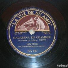 Discos de pizarra: LOLA FLORES.( SEVILLANAS).MACARENA EN CHAMBERÍ./ PILARICA Y MACARENA. DISCO 78 RPM LA VOZ DE SU AMO.. Lote 152029658