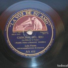 Discos de pizarra: LOLA FLORES.LA NIÑA DE LA VENTA. CANCIÓN DEL RIO./ NO ME TIRES INDIRÉ. DISCO RPM LA VOZ DE SU AMO.. Lote 152030134