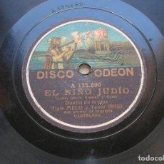 Discos de pizarra: CARA A.EL NIÑO JUDIO.PABLO GORGE, CARA B.EL NIÑO JUDIO.TIPLÉ MELO Y TENOR IÑIGO.DISCO 78 RPM . Lote 152197182