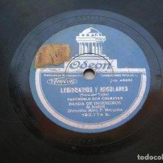 Discos de pizarra: BANDA DE INGENIEROS DE MADRID.FAGINA./ LEGIONARIOS Y REGULARES. DISCO 78 RPM ODEON.. Lote 152199406