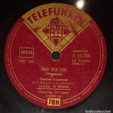 Discos de pizarra: DISCO 78 RPM - TELEFUNKEN - CHARLES AZNAVOUR - J´AI T´AIME COMME ÇA - SUR MA VIE - RARO - PIZARRA. Lote 152203698