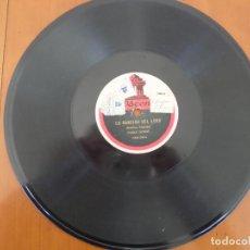 Discos de pizarra: DISCO LA CANCION DEL LORO ESTEBAN ANGLADA. Lote 152514186