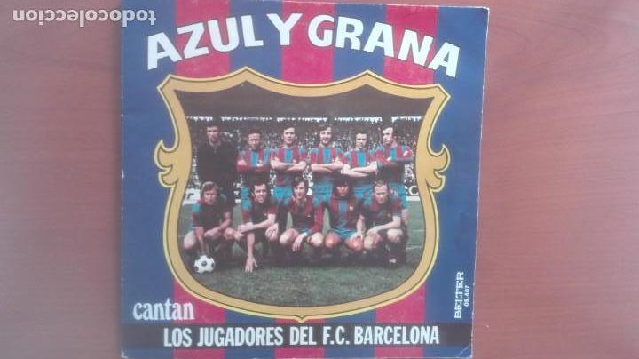 BARÇA- AZUL Y GRANA- CANTAN LOS JUGADORES DEL F.C.BARCELONA (Música - Discos - Pizarra - Otros estilos)