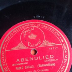 Discos de pizarra: ABENDLIED PABLO CASALS VIOLONCELLISTA. Lote 153372600