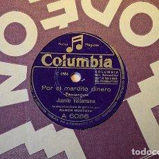Discos de pizarra: JUANITO VALDERRAMA + RAMÓN MONTOYA,1948: POR EL MARDITO DINERO · DE SAN FERNANDO A CÁDIZ. A 6086. Lote 153395582